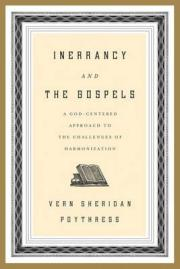 inerrancy-and-the-gospels-a-god-centered-approach-to-the-challenges-of-harmonization